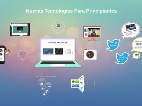NUEVAS TECNOLOGIAS PARA PRINCIPANTES